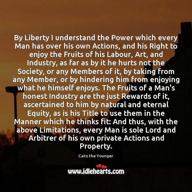 Image, By Liberty I understand the Power which every Man has over his
