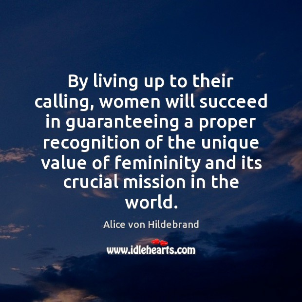 Image, By living up to their calling, women will succeed in guaranteeing a