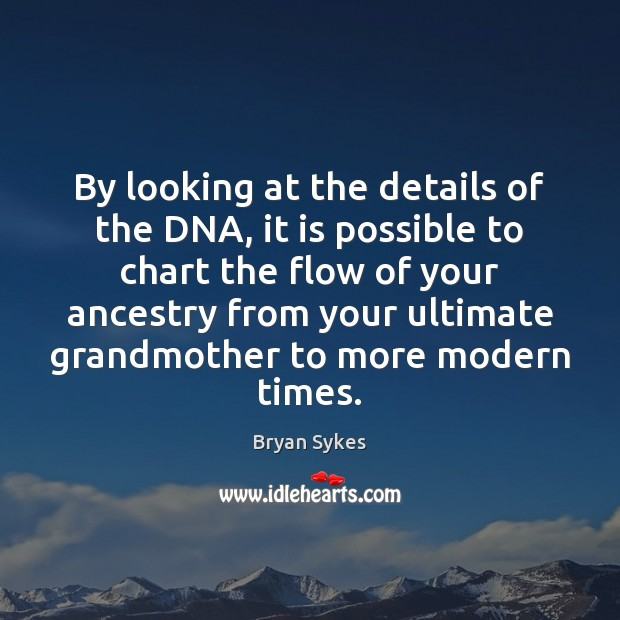 Image, By looking at the details of the DNA, it is possible to