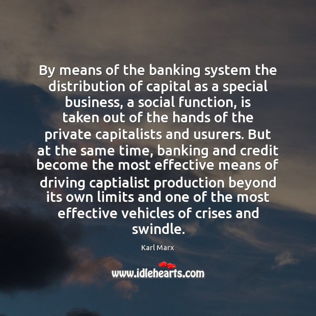 Image, By means of the banking system the distribution of capital as a