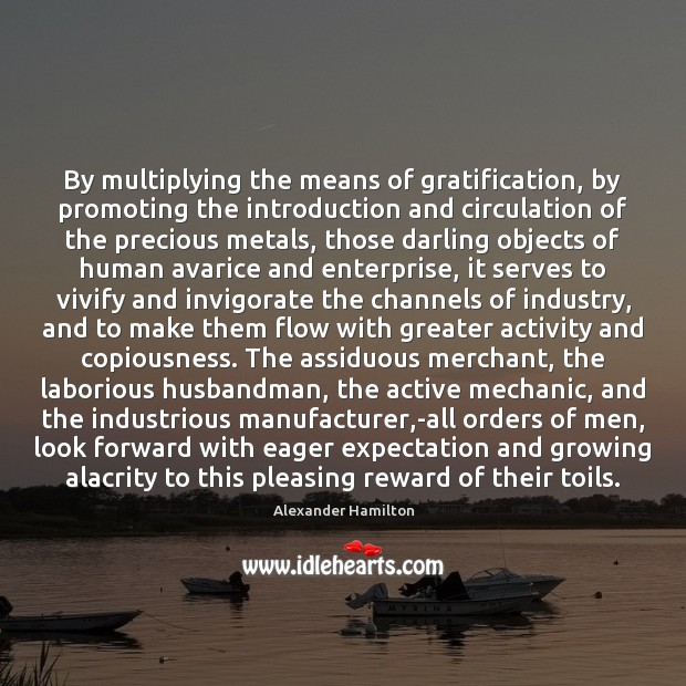 Image, By multiplying the means of gratification, by promoting the introduction and circulation