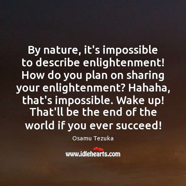 By nature, it's impossible to describe enlightenment! How do you plan on Image