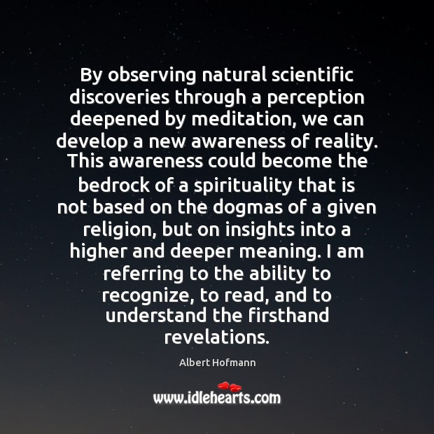 Image, By observing natural scientific discoveries through a perception deepened by meditation, we