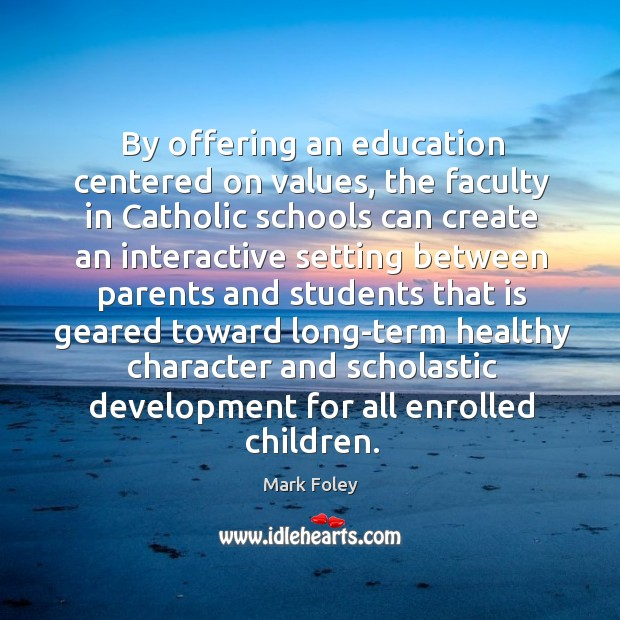 Image, By offering an education centered on values, the faculty in catholic schools can create an