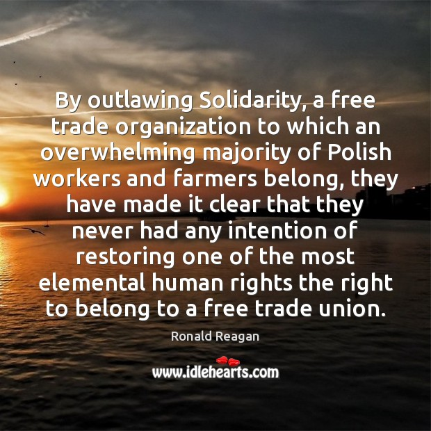 Image, By outlawing Solidarity, a free trade organization to which an overwhelming majority