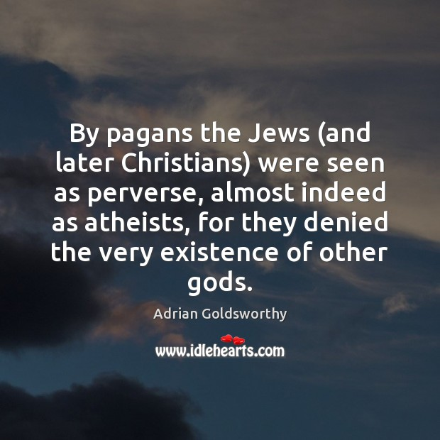 Image, By pagans the Jews (and later Christians) were seen as perverse, almost