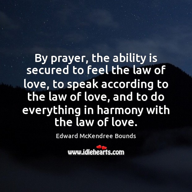 Image, By prayer, the ability is secured to feel the law of love,