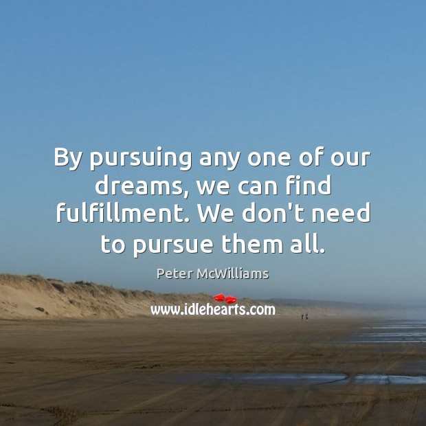 By pursuing any one of our dreams, we can find fulfillment. We Image