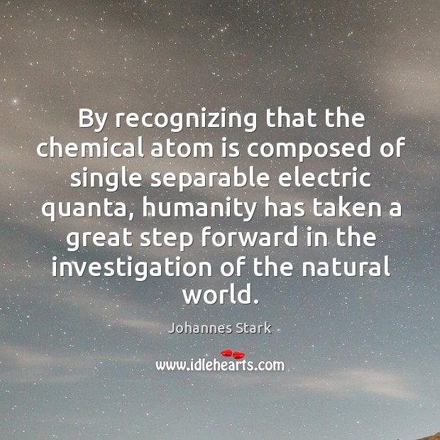 By recognizing that the chemical atom is composed of single separable electric quanta Image