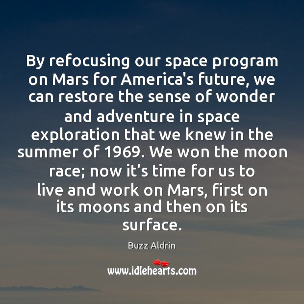 By refocusing our space program on Mars for America's future, we can Image