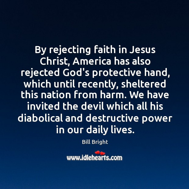 By rejecting faith in Jesus Christ, America has also rejected God's protective Image