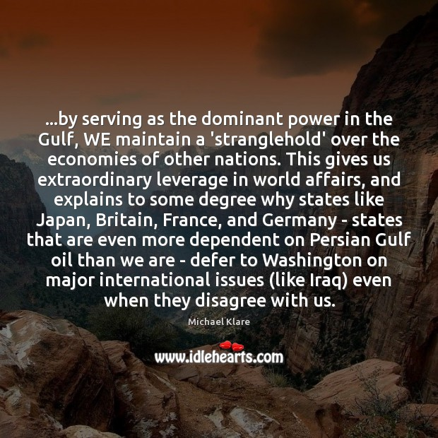 Image, …by serving as the dominant power in the Gulf, WE maintain a