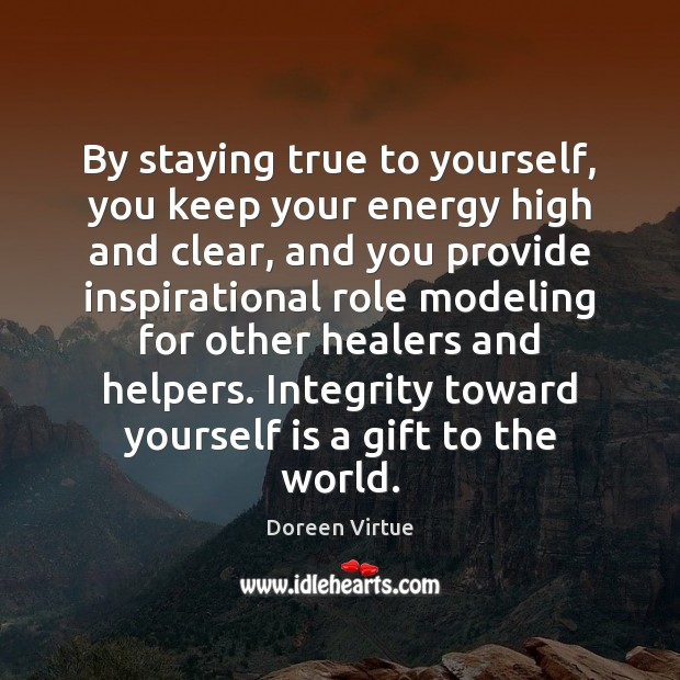 Image, By staying true to yourself, you keep your energy high and clear,