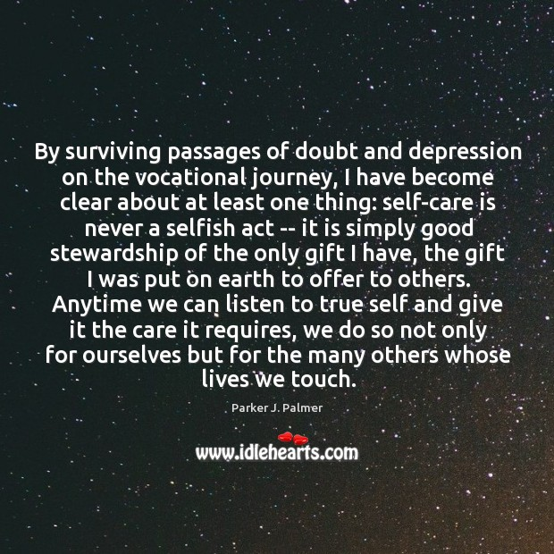 By surviving passages of doubt and depression on the vocational journey, I Image