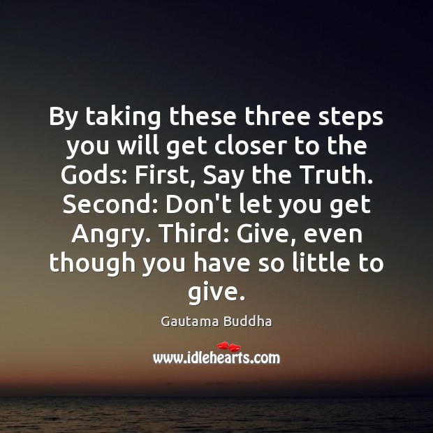 By taking these three steps you will get closer to the Gods: Image