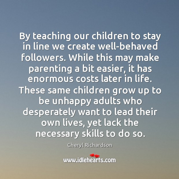 Image, By teaching our children to stay in line we create well-behaved followers.
