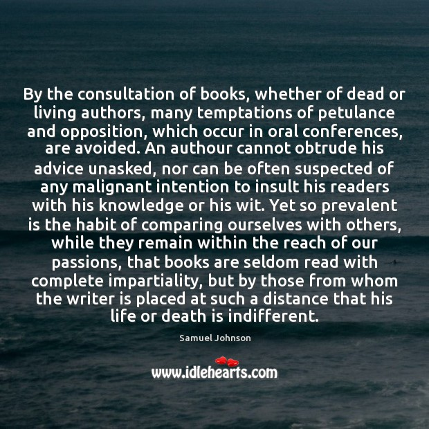 Image, By the consultation of books, whether of dead or living authors, many