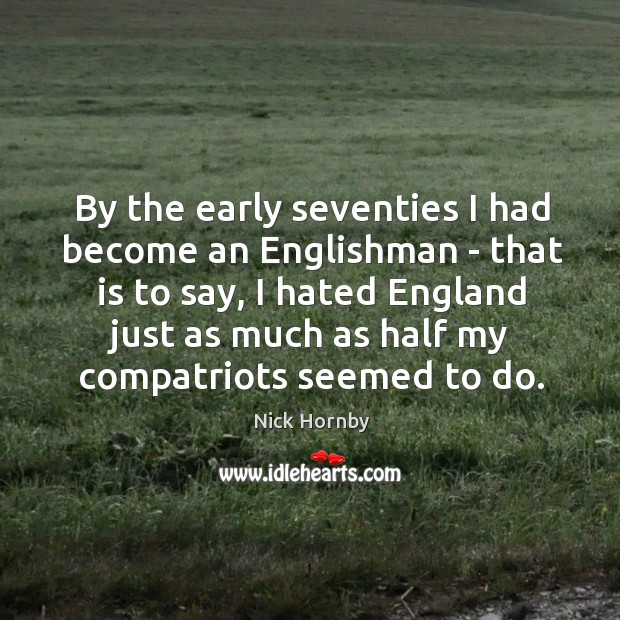 By the early seventies I had become an Englishman – that is Image