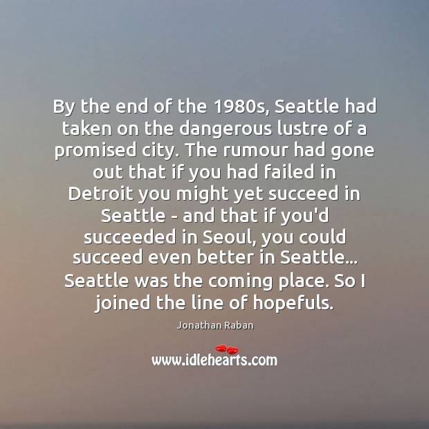 By the end of the 1980s, Seattle had taken on the dangerous Image
