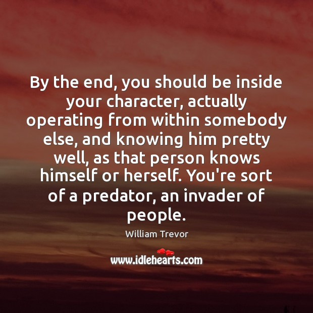 By the end, you should be inside your character, actually operating from Image