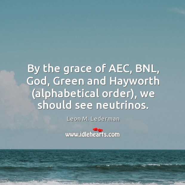 By the grace of AEC, BNL, God, Green and Hayworth (alphabetical order), Image