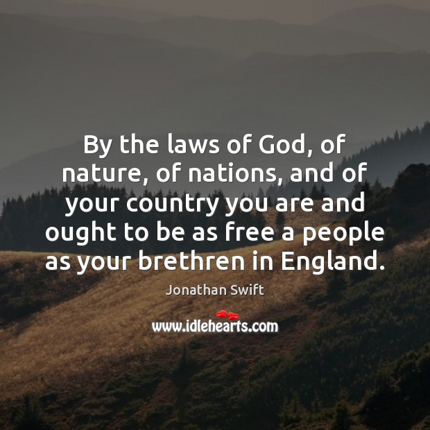 By the laws of God, of nature, of nations, and of your Image