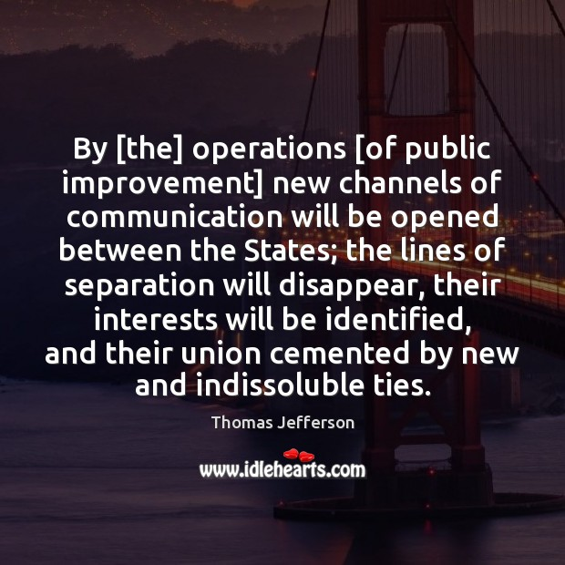 Image about By [the] operations [of public improvement] new channels of communication will be