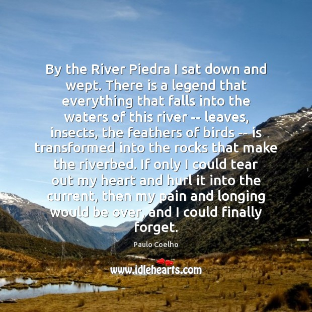 Image, By the River Piedra I sat down and wept. There is a