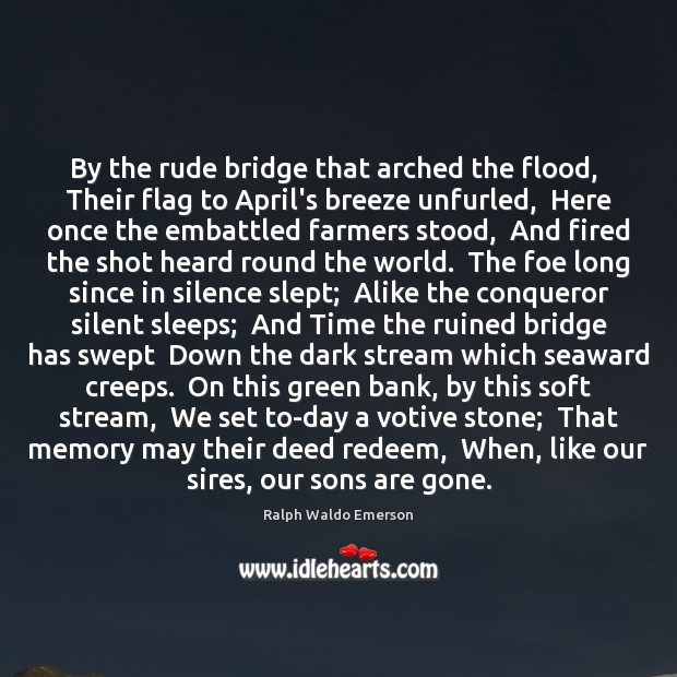 Image, By the rude bridge that arched the flood,  Their flag to April's