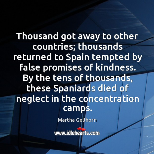 By the tens of thousands, these spaniards died of neglect in the concentration camps. Image
