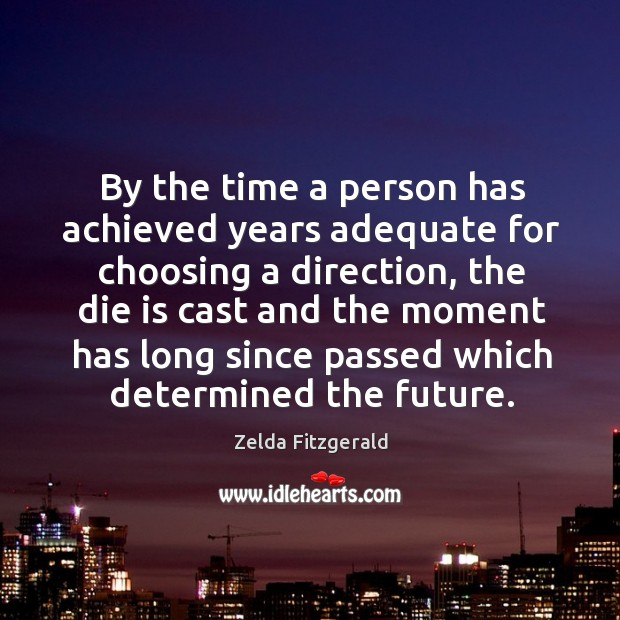 Image, By the time a person has achieved years adequate for choosing a direction