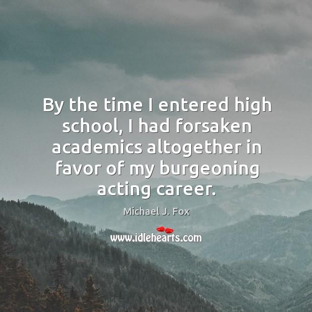 By the time I entered high school, I had forsaken academics altogether Image