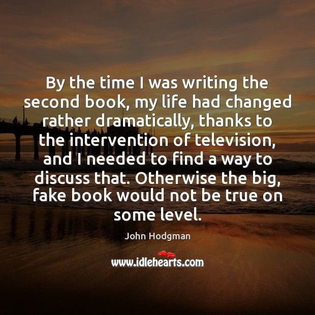 John Hodgman Picture Quote image saying: By the time I was writing the second book, my life had
