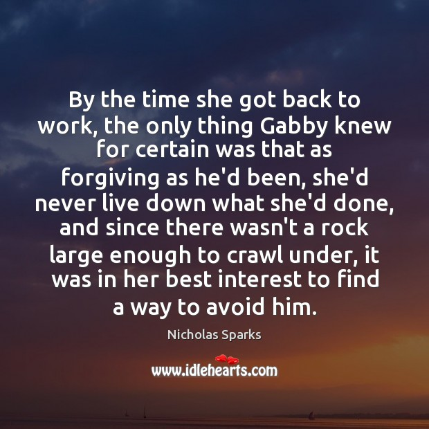 By the time she got back to work, the only thing Gabby Nicholas Sparks Picture Quote
