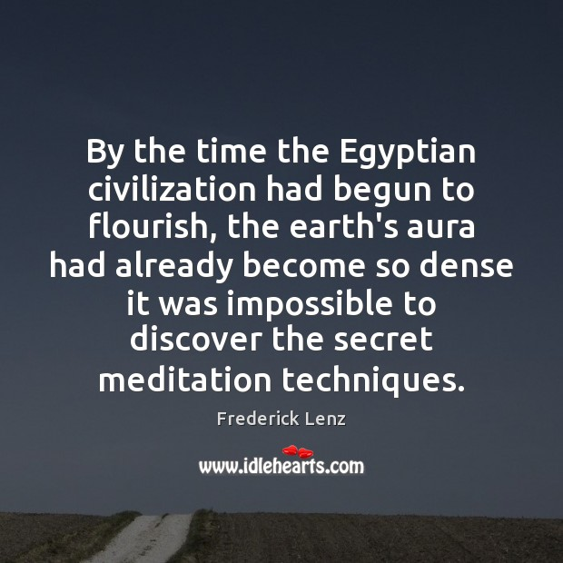 Image, By the time the Egyptian civilization had begun to flourish, the earth's