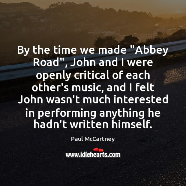 """Image, By the time we made """"Abbey Road"""", John and I were openly"""