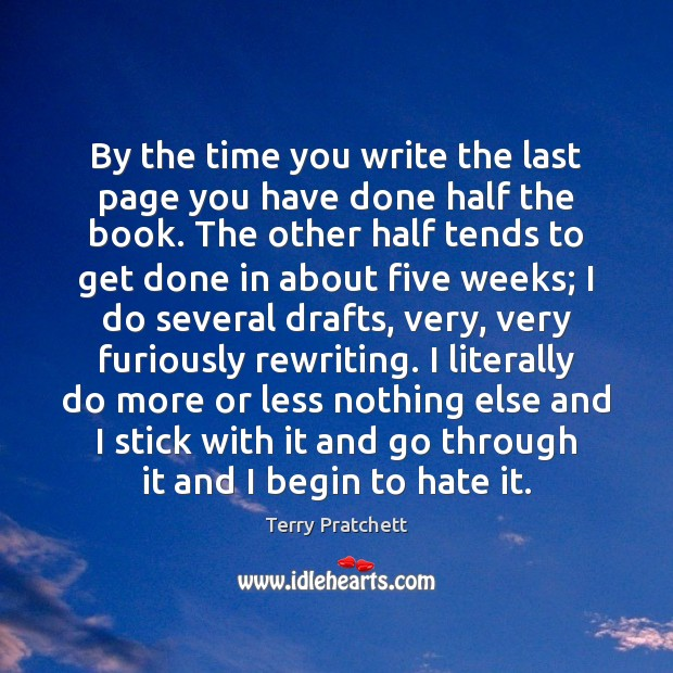 By the time you write the last page you have done half Image