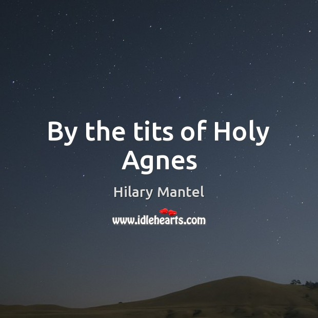 By the tits of Holy Agnes Image