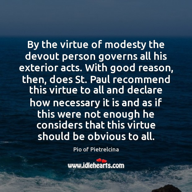 By the virtue of modesty the devout person governs all his exterior Image