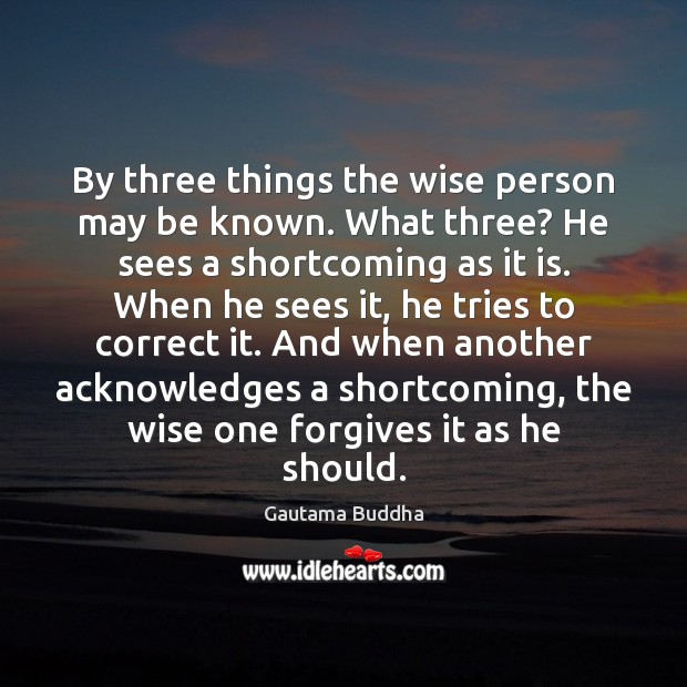 Image, By three things the wise person may be known. What three? He