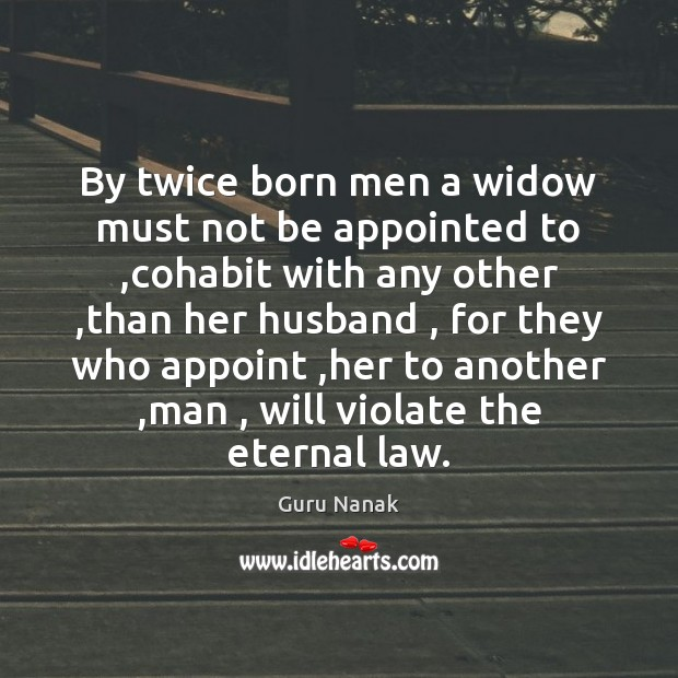 By twice born men a widow must not be appointed to ,cohabit Image