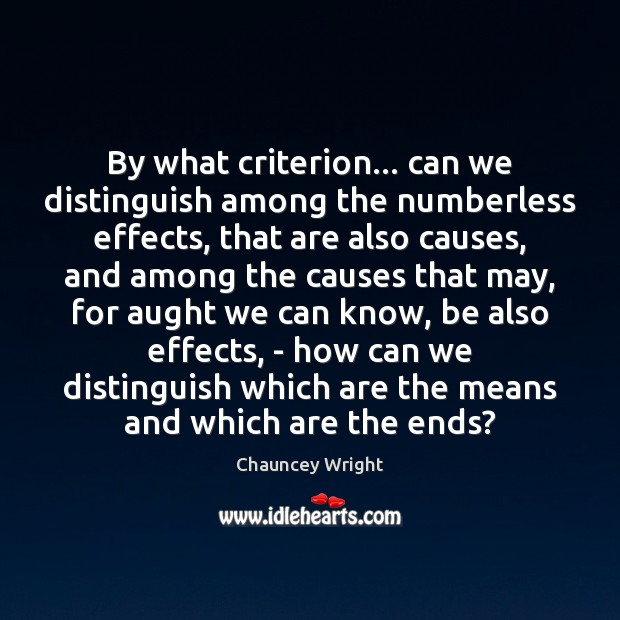 Image, By what criterion… can we distinguish among the numberless effects, that are