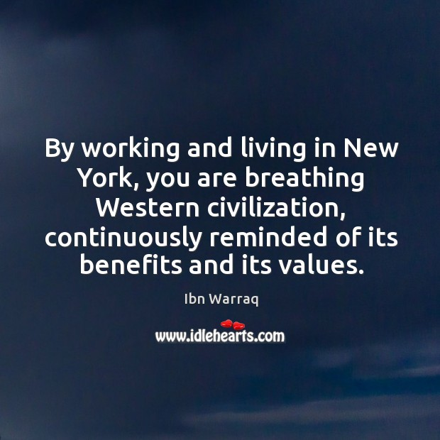 By working and living in New York, you are breathing Western civilization, Image