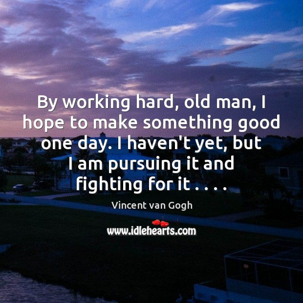 Image, By working hard, old man, I hope to make something good one