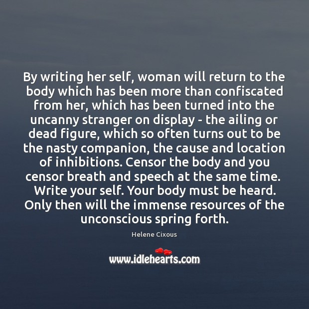 By writing her self, woman will return to the body which has Image
