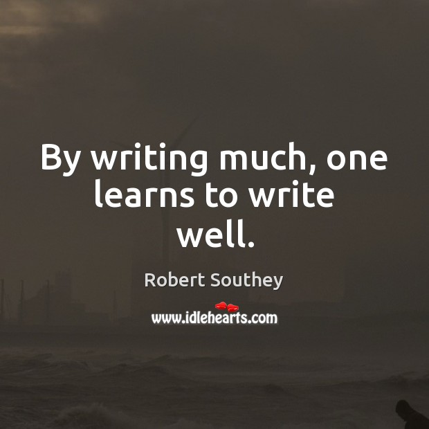 By writing much, one learns to write well. Image