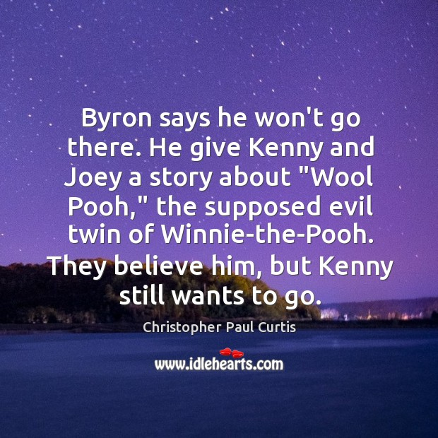 Byron says he won't go there. He give Kenny and Joey a Image