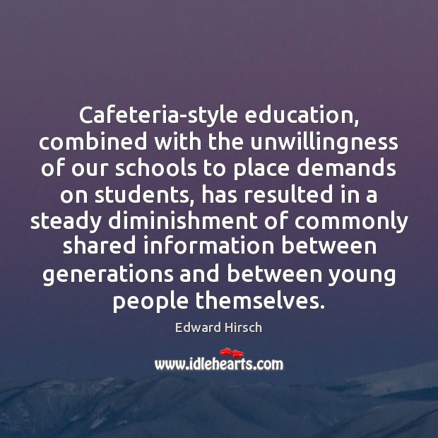 Image, Cafeteria-style education, combined with the unwillingness of our schools to place demands