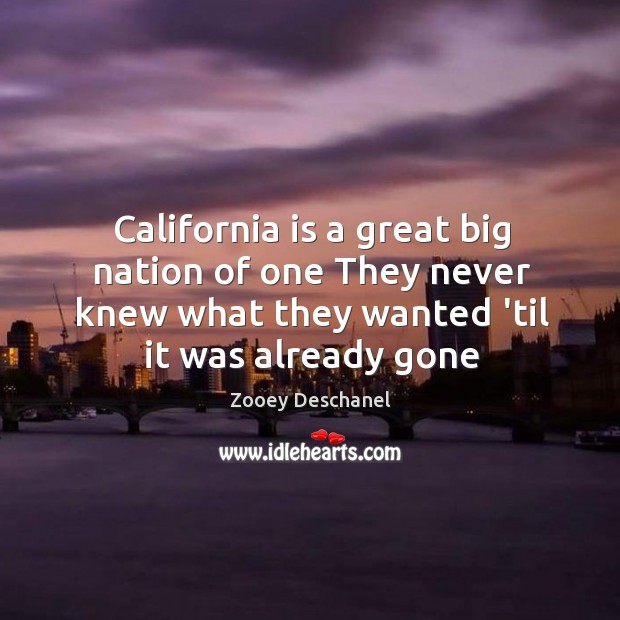 California is a great big nation of one They never knew what Image