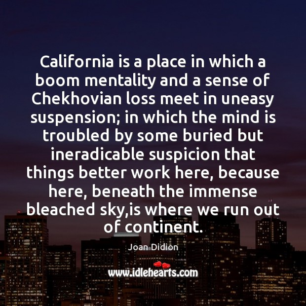 California is a place in which a boom mentality and a sense Image